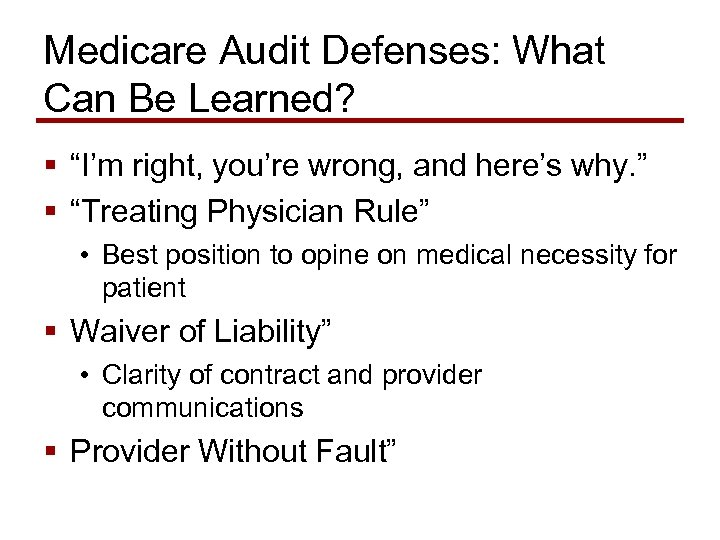 "Medicare Audit Defenses: What Can Be Learned? § ""I'm right, you're wrong, and here's"