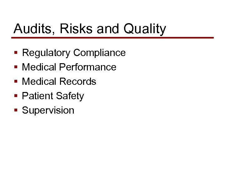 Audits, Risks and Quality § § § Regulatory Compliance Medical Performance Medical Records Patient