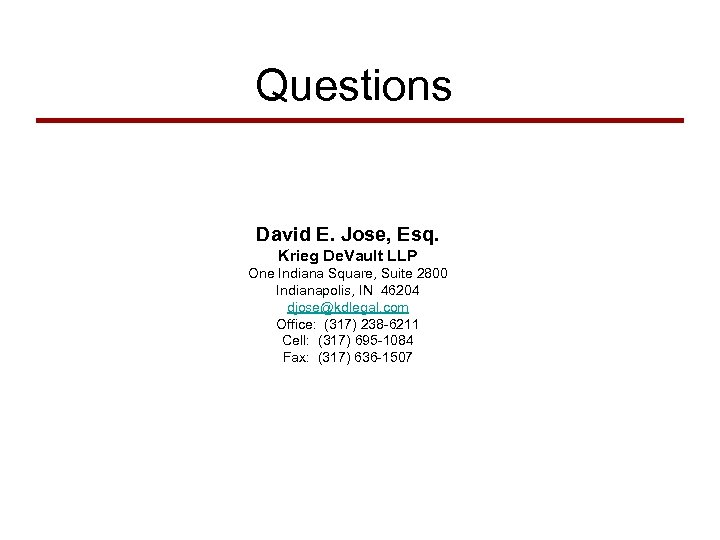 Questions David E. Jose, Esq. Krieg De. Vault LLP One Indiana Square, Suite 2800