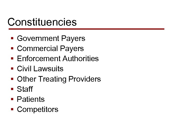 Constituencies § § § § Government Payers Commercial Payers Enforcement Authorities Civil Lawsuits Other