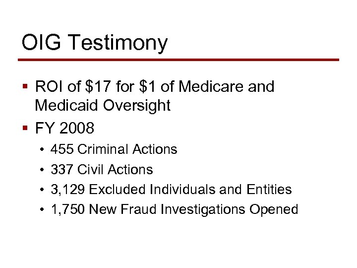 OIG Testimony § ROI of $17 for $1 of Medicare and Medicaid Oversight §