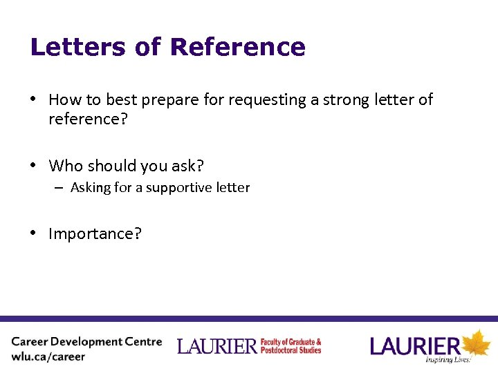 Letters of Reference • How to best prepare for requesting a strong letter of