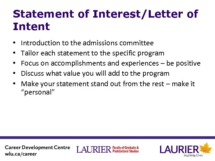 Statement of Interest/Letter of Intent • • • Introduction to the admissions committee Tailor