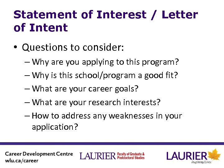 Statement of Interest / Letter of Intent • Questions to consider: – Why are