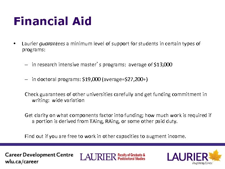 Financial Aid • Laurier guarantees a minimum level of support for students in certain