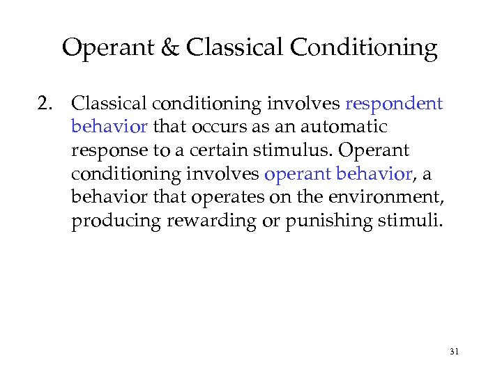 Operant & Classical Conditioning 2. Classical conditioning involves respondent behavior that occurs as an