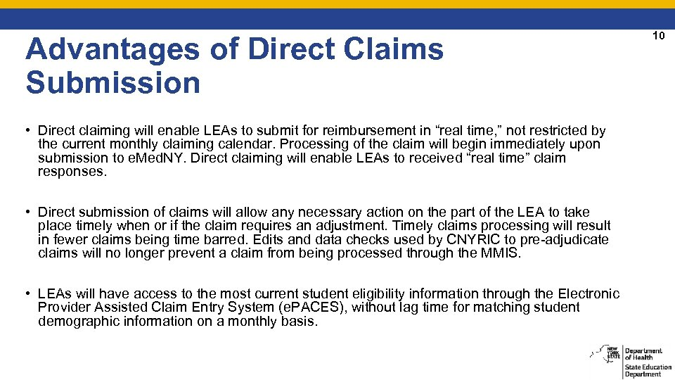 Advantages of Direct Claims Submission • Direct claiming will enable LEAs to submit for