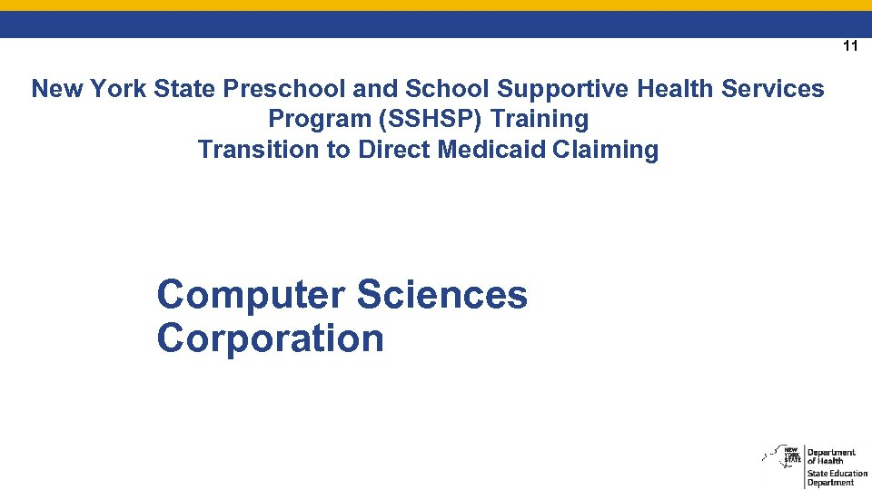 11 New York State Preschool and School Supportive Health Services Program (SSHSP) Training Transition