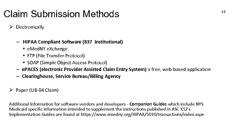 Claim Submission Methods Ø Electronically – HIPAA Compliant Software (837 Institutional) • e. Med.