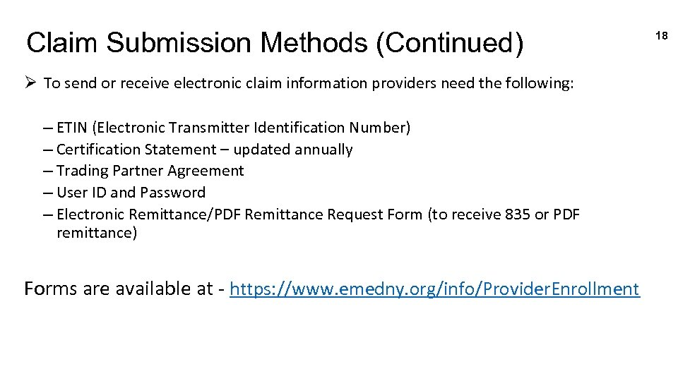 Claim Submission Methods (Continued) Ø To send or receive electronic claim information providers need