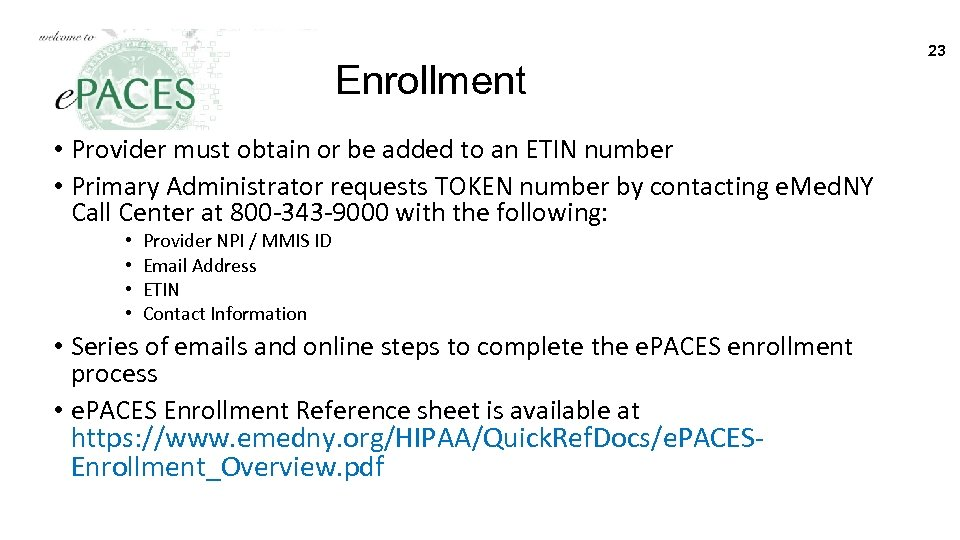 Enrollment • Provider must obtain or be added to an ETIN number • Primary