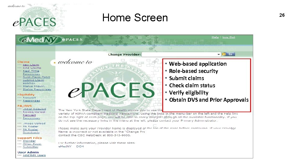 Home Screen • • • 26 Web-based application Role-based security Submit claims Check claim