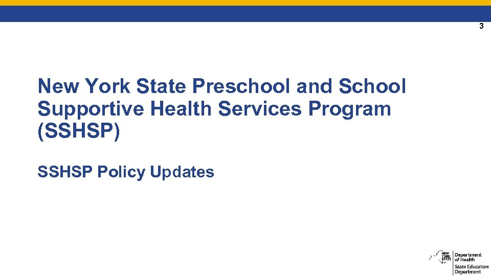 3 New York State Preschool and School Supportive Health Services Program (SSHSP) SSHSP Policy