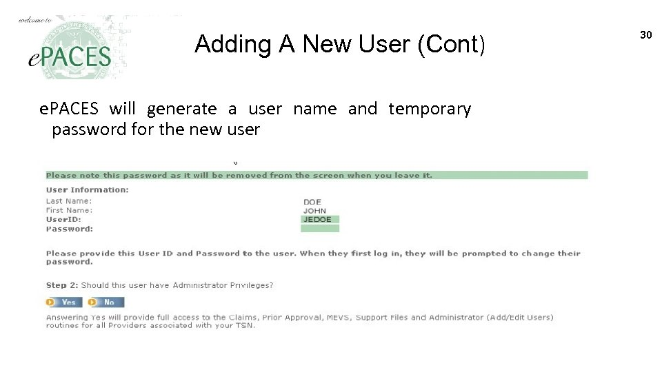 Adding A New User (Cont) e. PACES will generate a user name and temporary