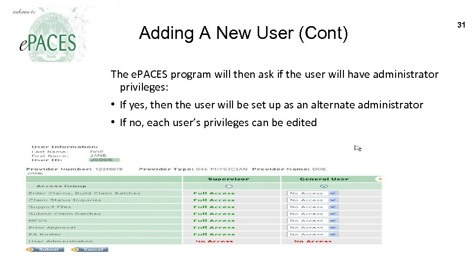 Adding A New User (Cont) The e. PACES program will then ask if the