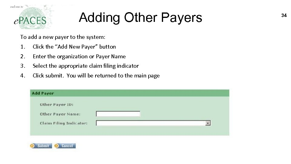 Adding Other Payers To add a new payer to the system: 1. Click the