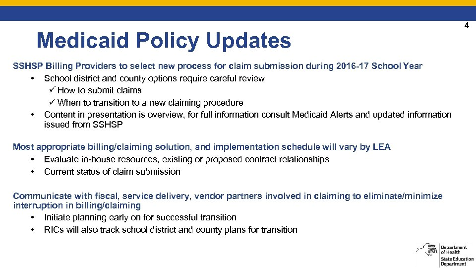 Medicaid Policy Updates SSHSP Billing Providers to select new process for claim submission during