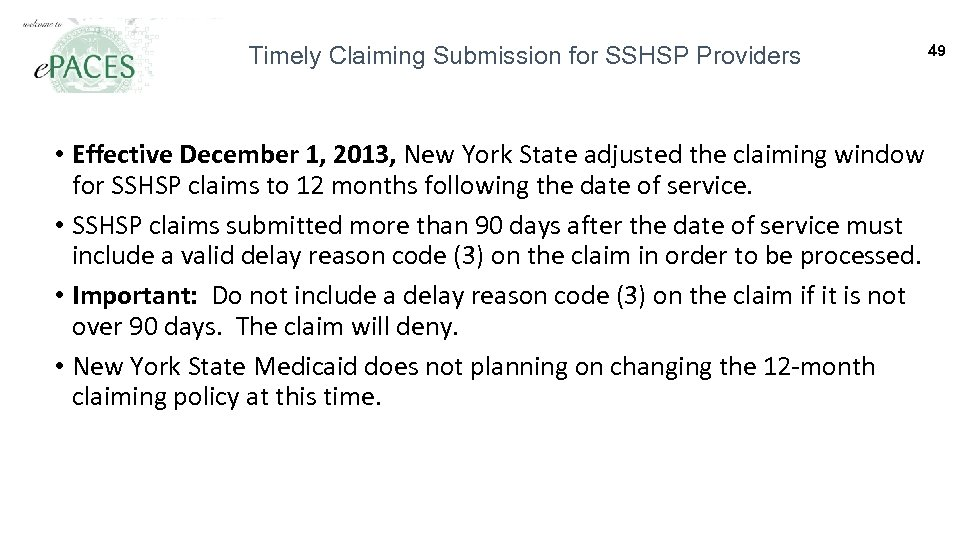 Timely Claiming Submission for SSHSP Providers • Effective December 1, 2013, New York State