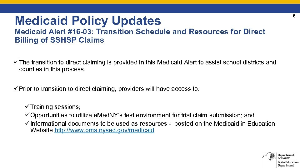 Medicaid Policy Updates Medicaid Alert #16 -03: Transition Schedule and Resources for Direct Billing