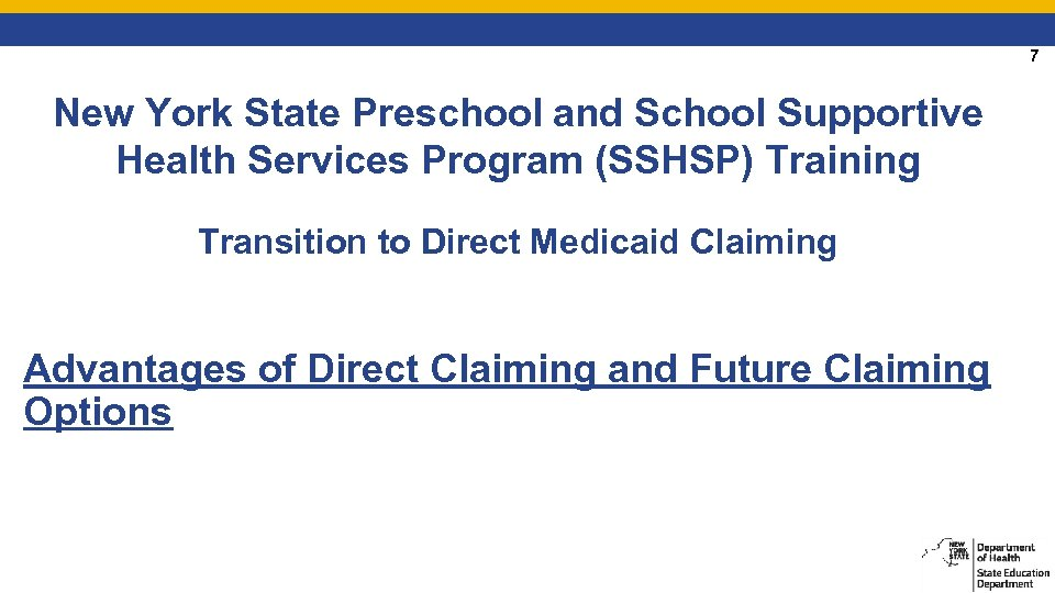7 New York State Preschool and School Supportive Health Services Program (SSHSP) Training Transition