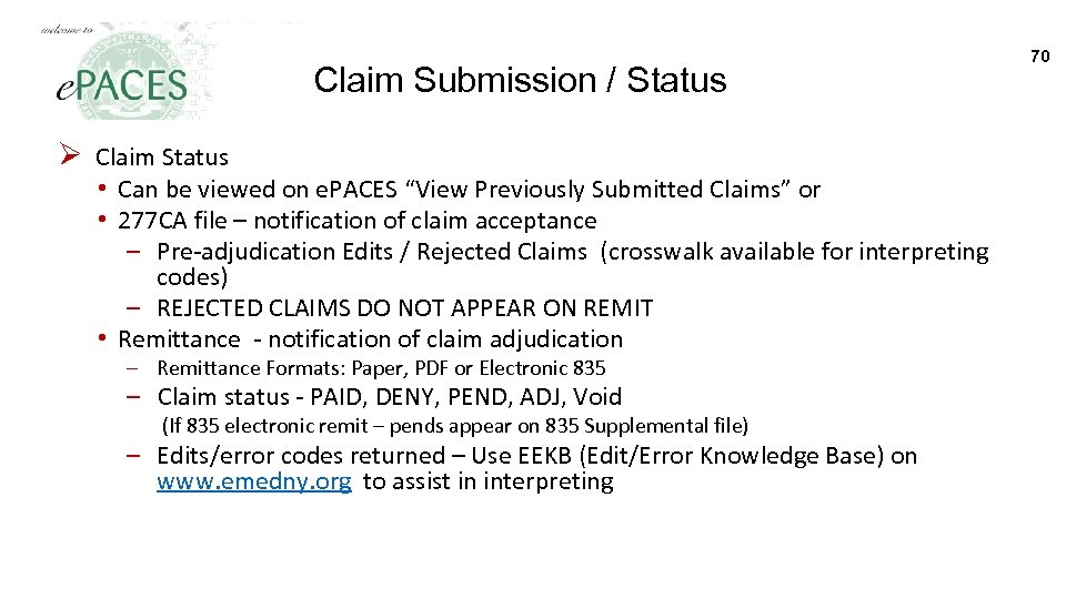 Claim Submission / Status Ø Claim Status • Can be viewed on e. PACES
