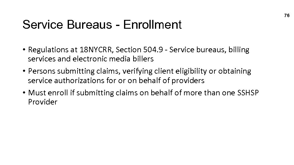 Service Bureaus - Enrollment • Regulations at 18 NYCRR, Section 504. 9 - Service