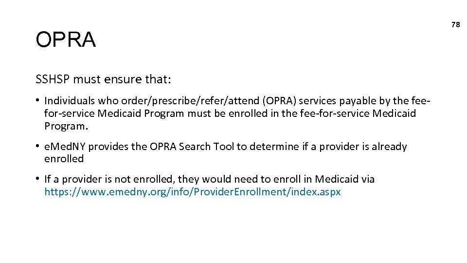 OPRA SSHSP must ensure that: • Individuals who order/prescribe/refer/attend (OPRA) services payable by the