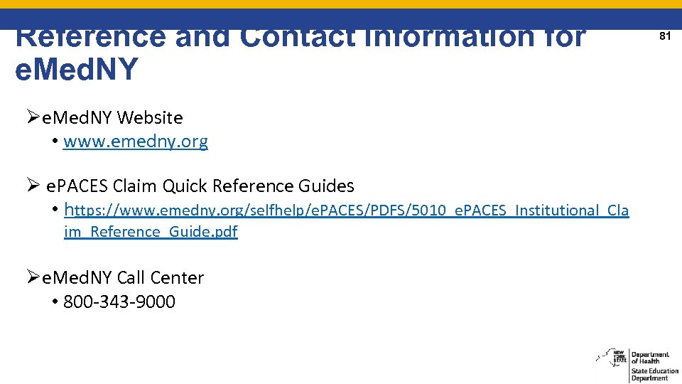 Reference and Contact Information for e. Med. NY Øe. Med. NY Website • www.