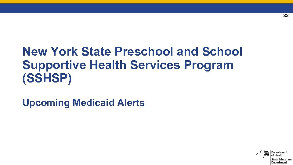 83 New York State Preschool and School Supportive Health Services Program (SSHSP) Upcoming Medicaid