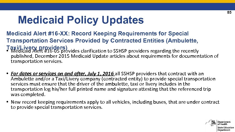 Medicaid Policy Updates Medicaid Alert #16 -XX: Record Keeping Requirements for Special Transportation Services
