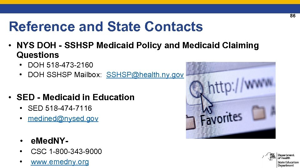 86 Reference and State Contacts • NYS DOH - SSHSP Medicaid Policy and Medicaid