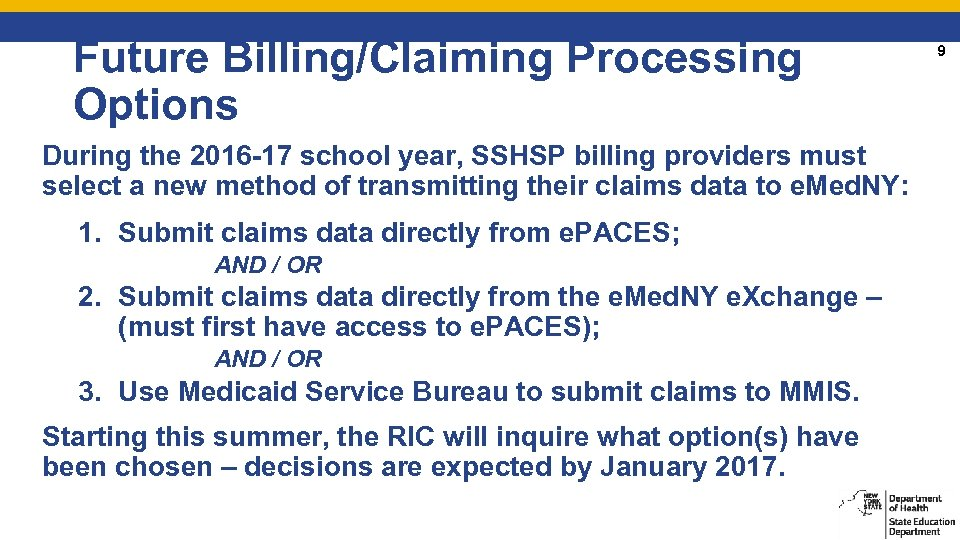 Future Billing/Claiming Processing Options During the 2016 -17 school year, SSHSP billing providers must