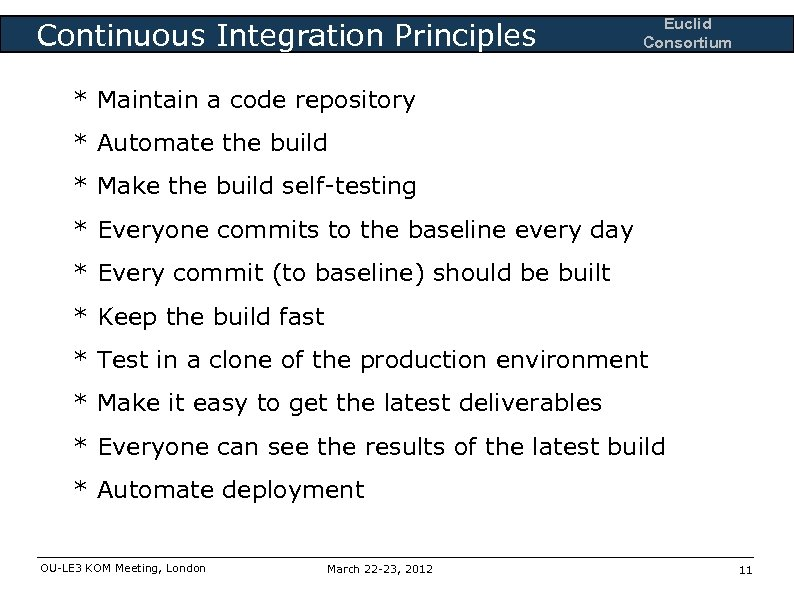 Continuous Integration Principles Euclid Consortium * Maintain a code repository * Automate the build