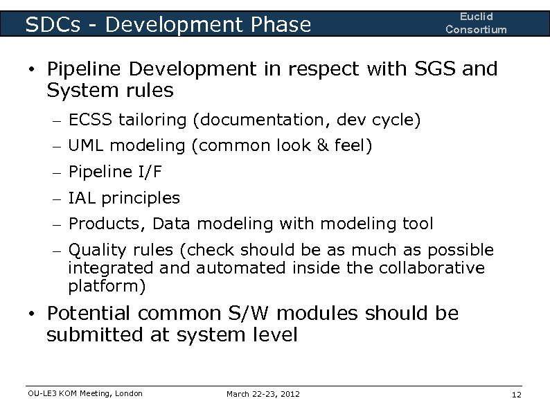 SDCs - Development Phase Euclid Consortium • Pipeline Development in respect with SGS and