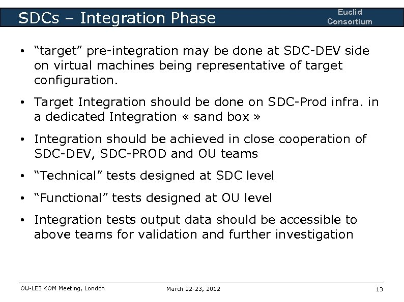 """SDCs – Integration Phase Euclid Consortium • """"target"""" pre-integration may be done at SDC-DEV"""