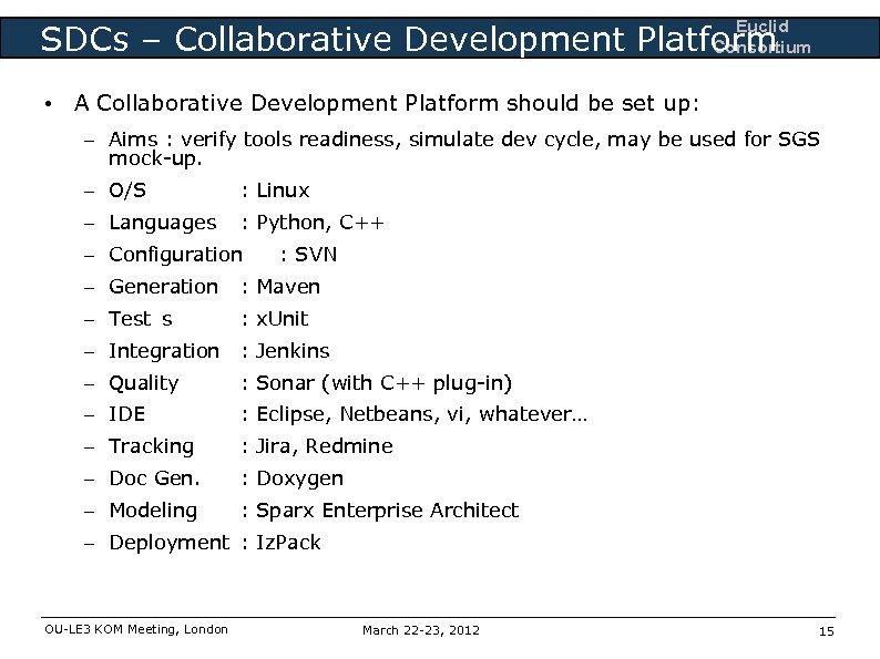 Euclid Consortium SDCs – Collaborative Development Platform • A Collaborative Development Platform should be