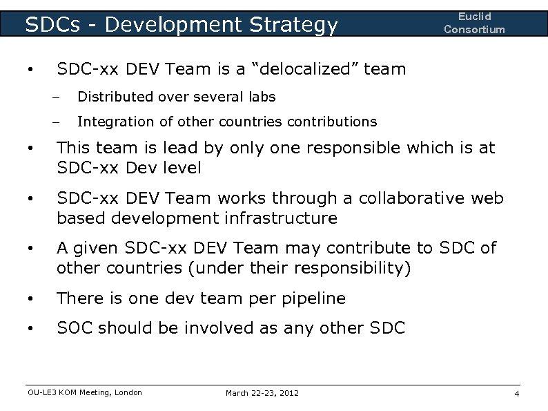 "SDCs - Development Strategy • Euclid Consortium SDC-xx DEV Team is a ""delocalized"" team"