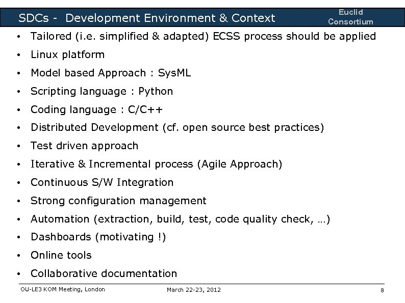SDCs - Development Environment & Context Euclid Consortium • Tailored (i. e. simplified &