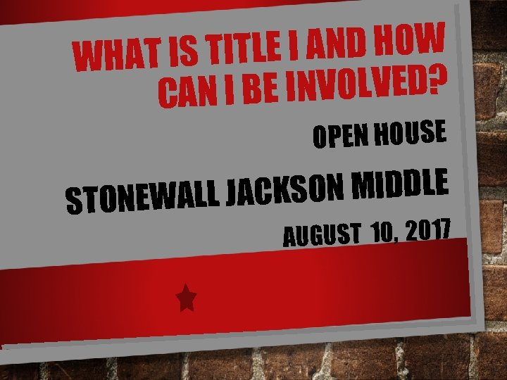TITLE I AND HOW WHAT IS BE INVOLVED? CAN I OPEN HOUSE ACKSON MIDDLE