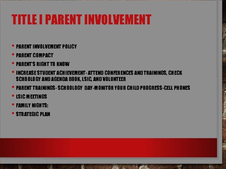 TITLE I PARENT INVOLVEMENT • PARENT INVOLVEMENT POLICY • PARENT COMPACT • PARENT'S RIGHT