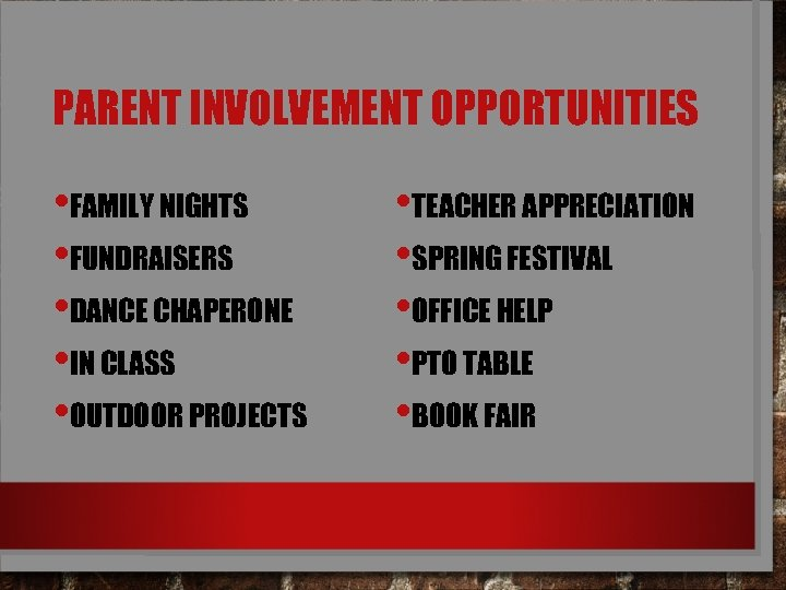 PARENT INVOLVEMENT OPPORTUNITIES • FAMILY NIGHTS • FUNDRAISERS • DANCE CHAPERONE • IN CLASS