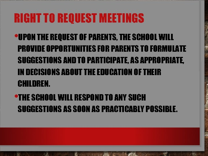 RIGHT TO REQUEST MEETINGS • UPON THE REQUEST OF PARENTS, THE SCHOOL WILL PROVIDE