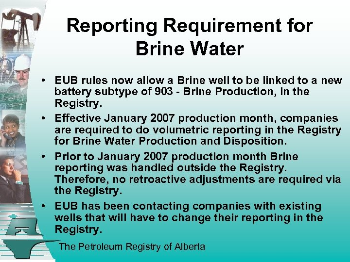 Reporting Requirement for Brine Water • EUB rules now allow a Brine well to