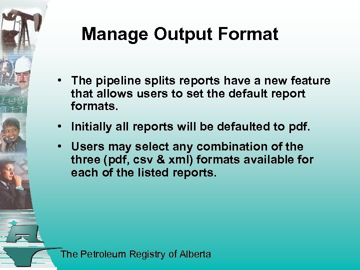 Manage Output Format • The pipeline splits reports have a new feature that allows