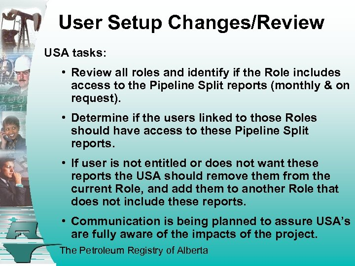 User Setup Changes/Review USA tasks: • Review all roles and identify if the Role