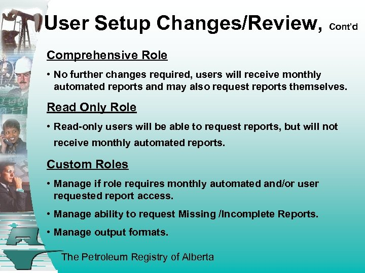User Setup Changes/Review, Cont'd Comprehensive Role • No further changes required, users will receive