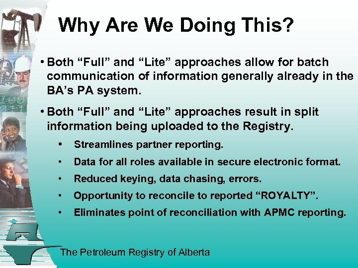"""Why Are We Doing This? • Both """"Full"""" and """"Lite"""" approaches allow for batch"""