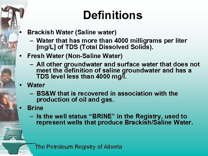 Definitions • Brackish Water (Saline water) – Water that has more than 4000 milligrams