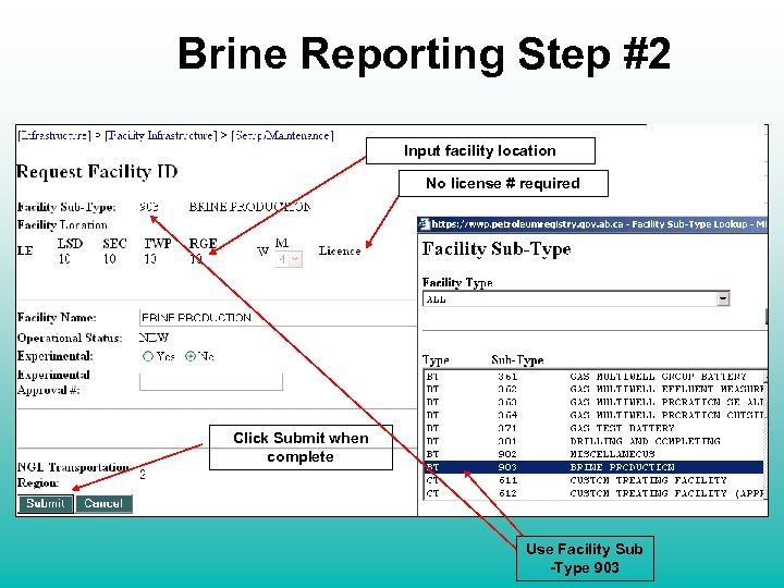 Brine Reporting Step #2 Input facility location No license # required Click Submit when
