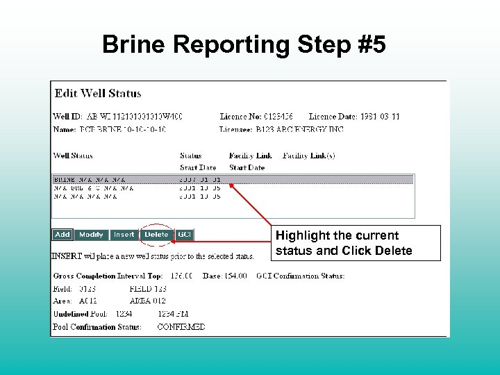 Brine Reporting Step #5 Highlight the current status and Click Delete